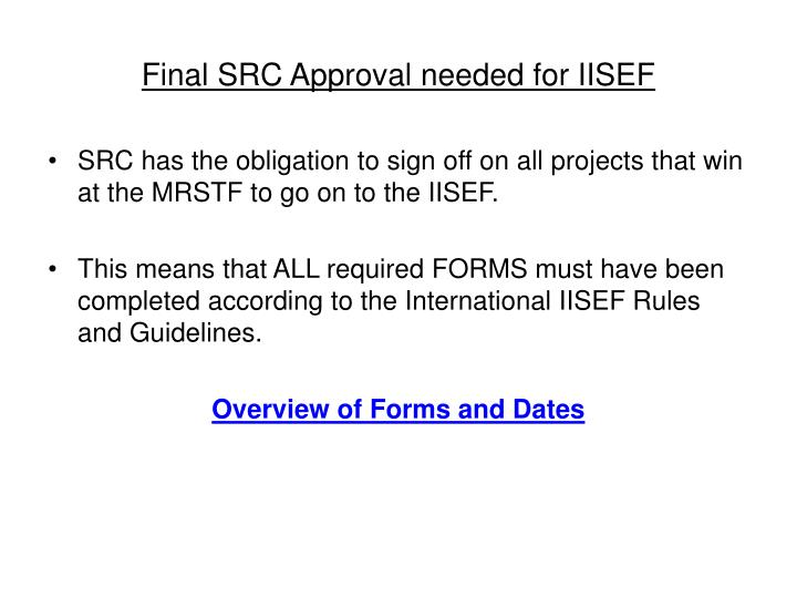 Final SRC Approval needed for IISEF