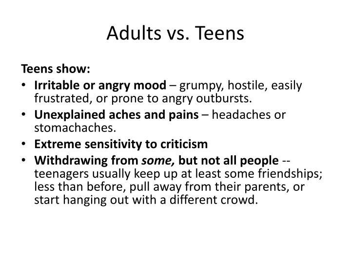 Adults vs. Teens