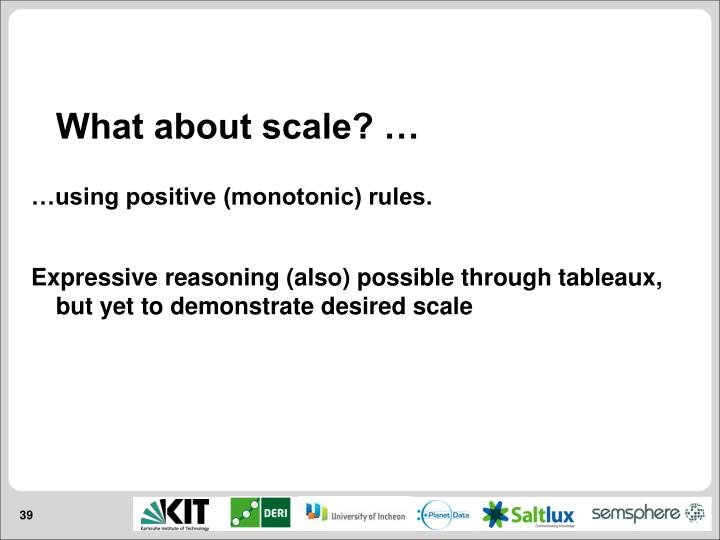 What about scale? …