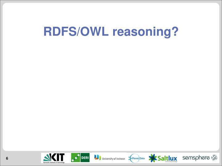 RDFS/OWL reasoning?