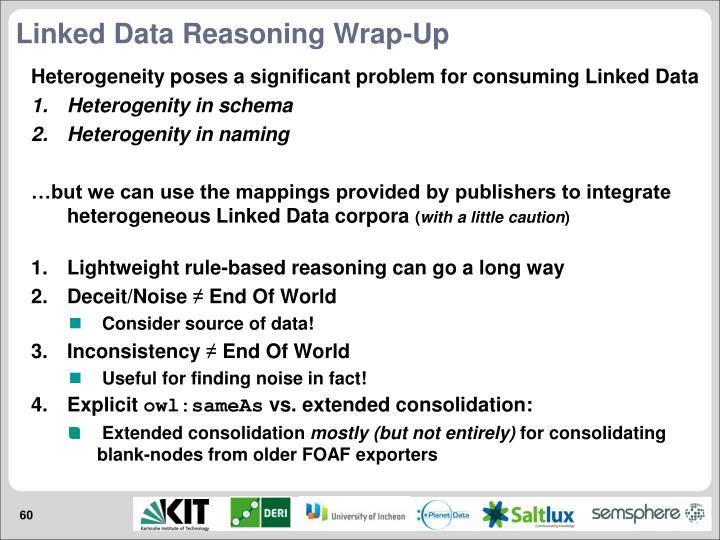 Linked Data Reasoning Wrap-Up