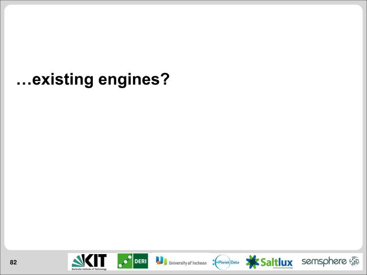 …existing engines?