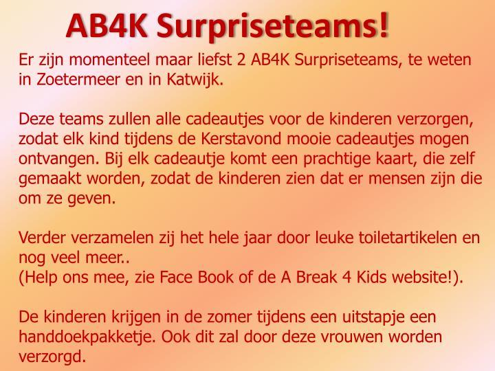 AB4K Surpriseteams!