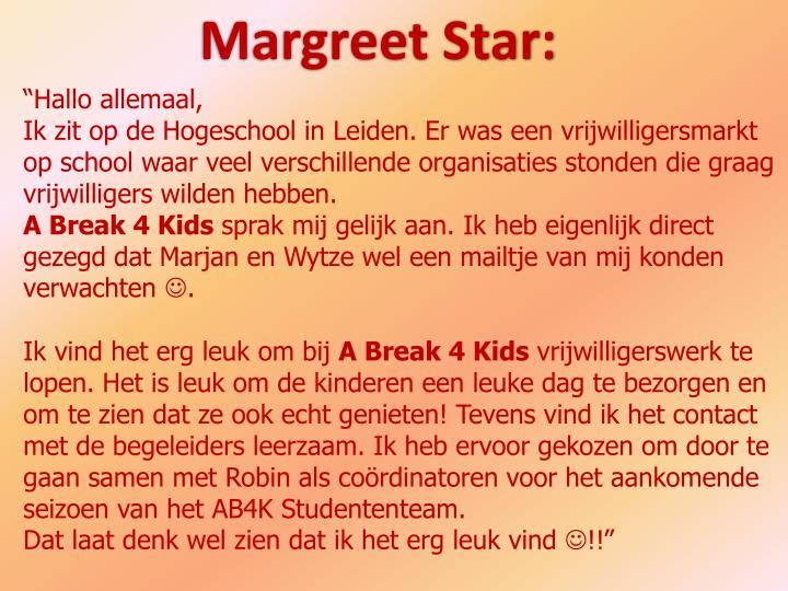 Margreet Star: