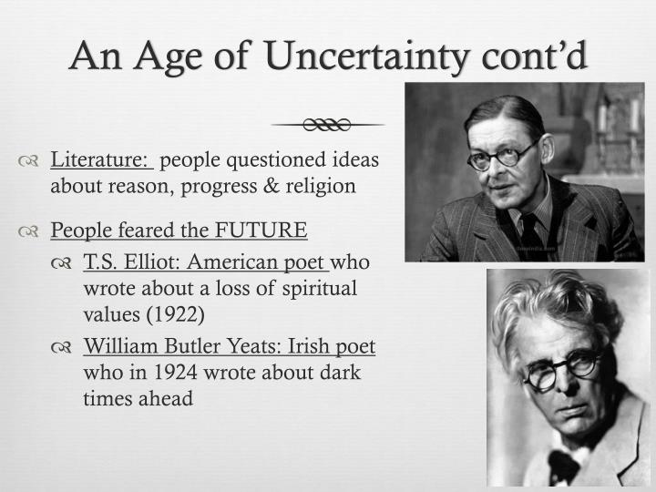An Age of Uncertainty cont'd
