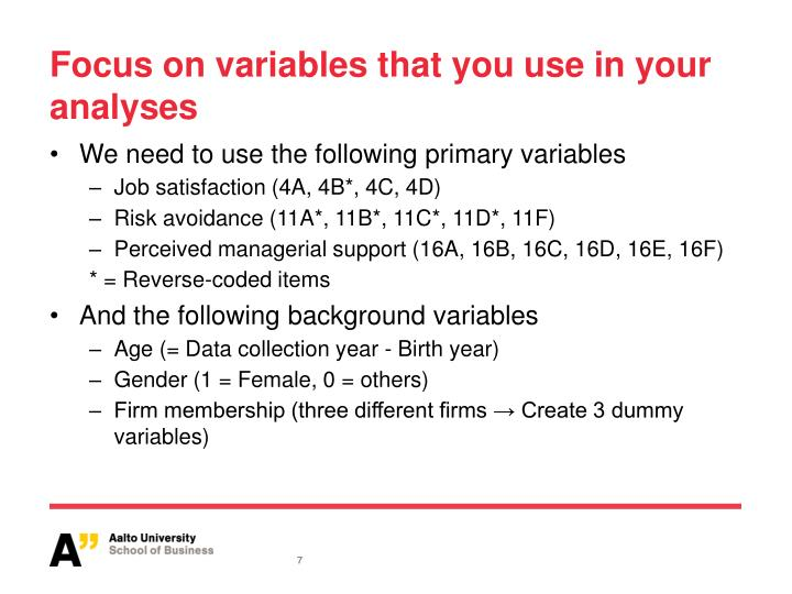 Focus on variables that you use in your analyses