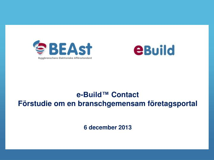 e build contact f rstudie om en branschgemensam f retagsportal 6 december 2013
