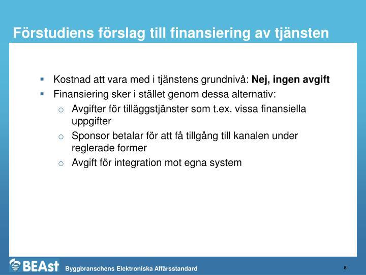 Förstudiens förslag till finansiering av tjänsten