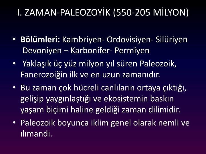 I. ZAMAN-PALEOZOYK (550-205 MLYON)