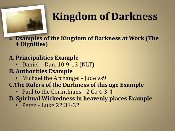 The 	Kingdom of Darkness