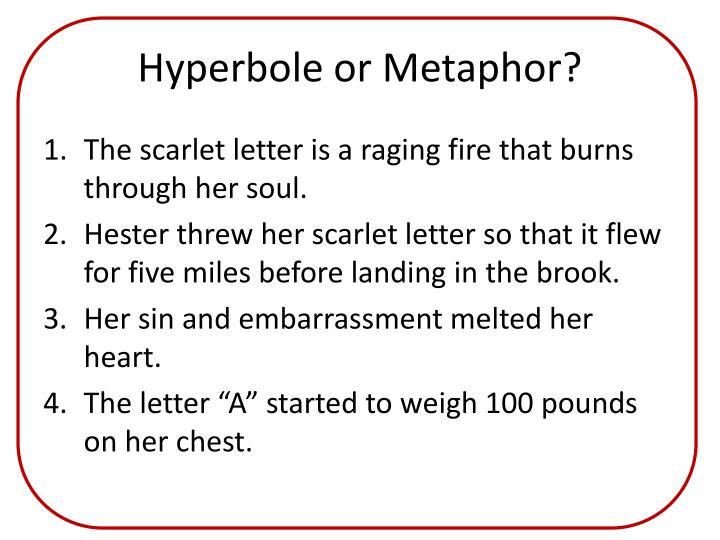Hyperbole or Metaphor?