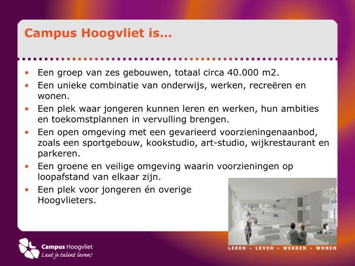 Campus Hoogvliet is…