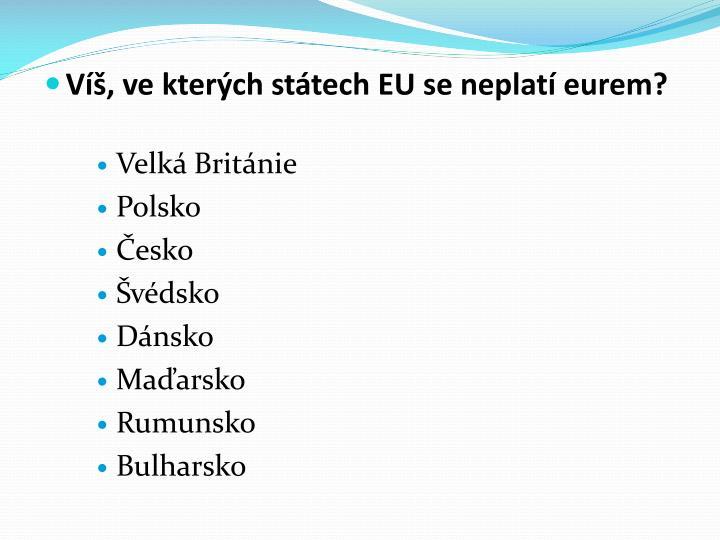 Víš, ve kterých státech EU se neplatí eurem?