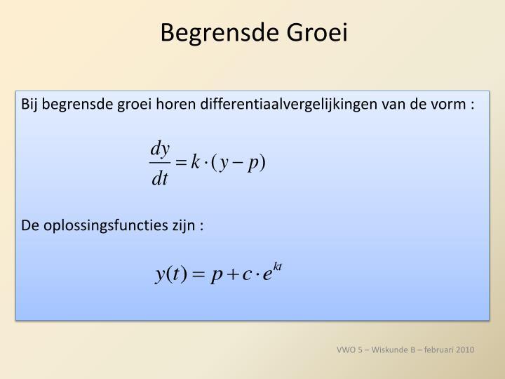 Bij begrensde groei horen differentiaalvergelijkingen van de vorm :