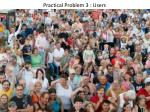 practical problem 3 users and non calculable