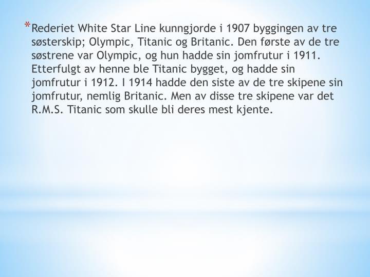 Rederiet White Star Line kunngjorde i 1907 byggingen av tre søsterskip; Olympic,