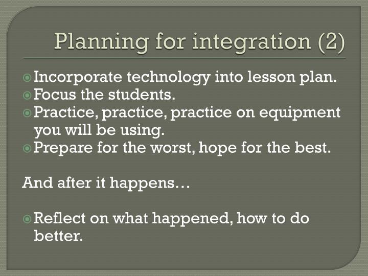 Planning for integration (2)