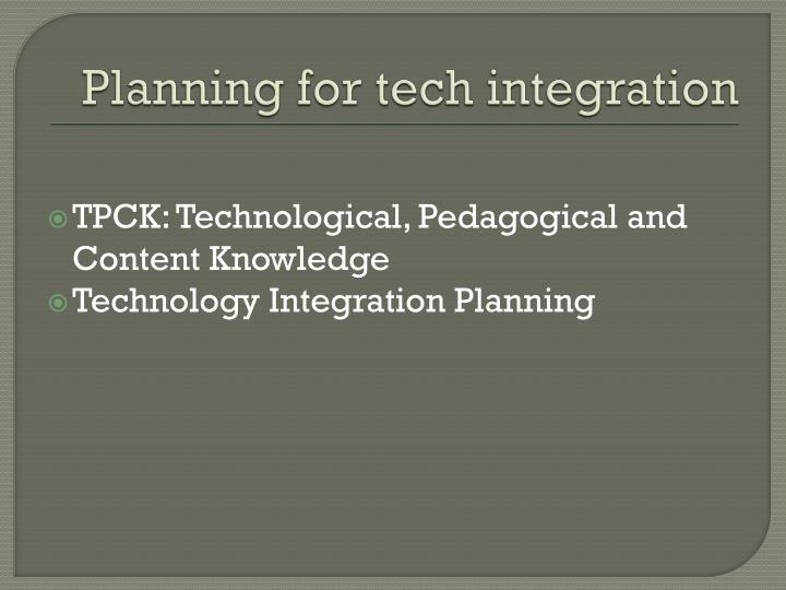 Planning for tech integration