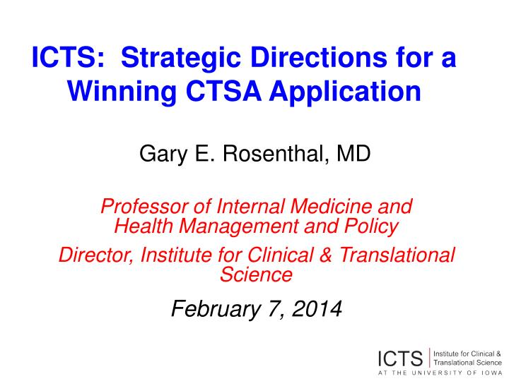ICTS:  Strategic Directions for a Winning CTSA Application