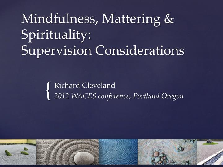 Mindfulness mattering spirituality supervision considerations