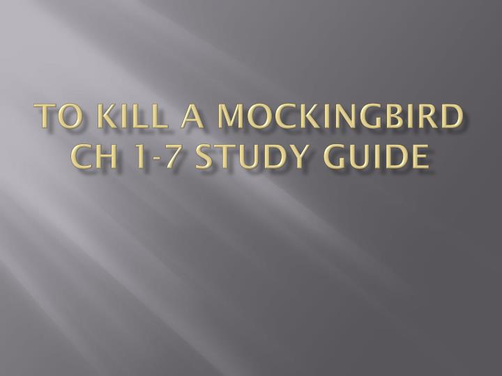 To kill a mockingbird ch 1 7 study guide