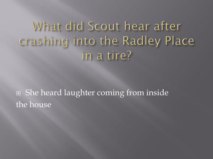 What did Scout hear after