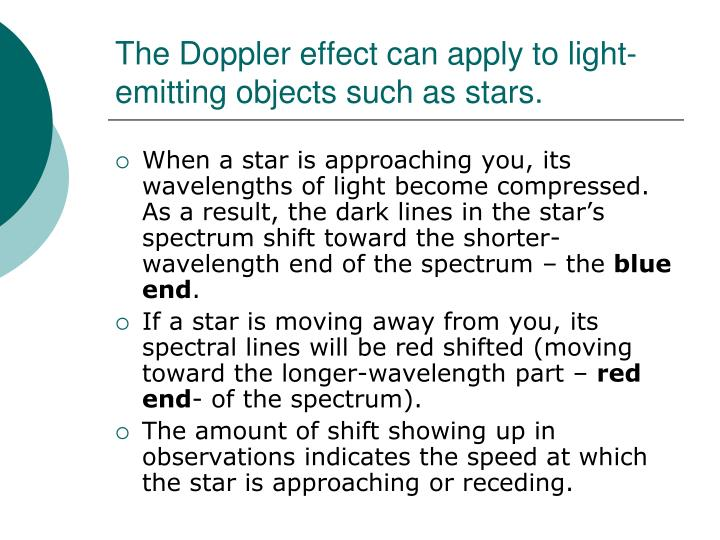 The Doppler effect can apply to light-emitting objects such as stars.