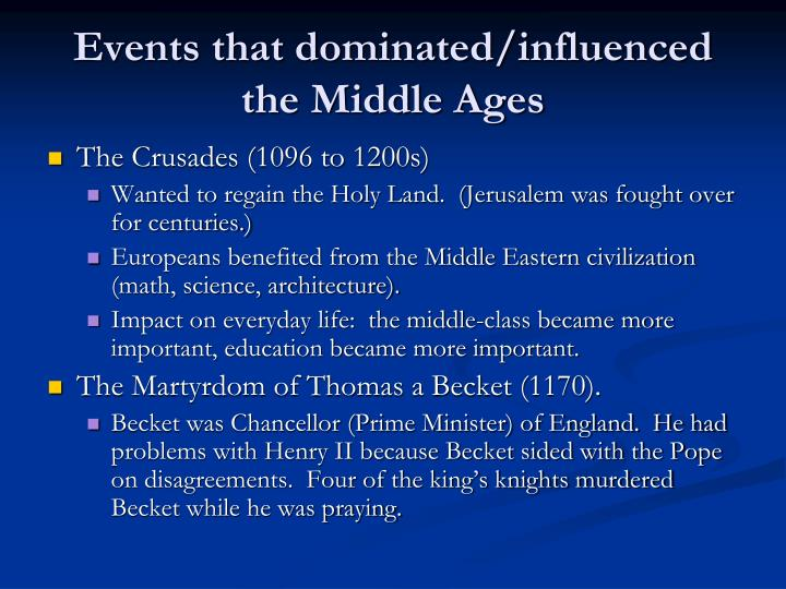 Events that dominated/influenced the Middle Ages