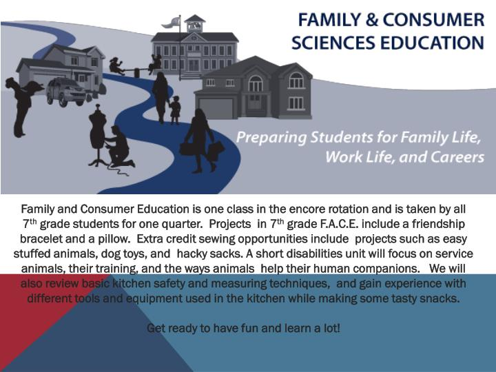 Family and Consumer Education is one class in the encore rotation and is taken by all 7
