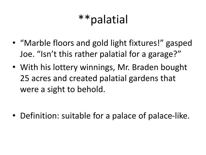**palatial