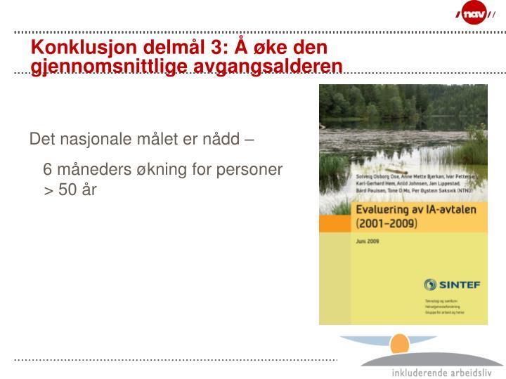 Konklusjon delmål 3: Å øke den gjennomsnittlige avgangsalderen