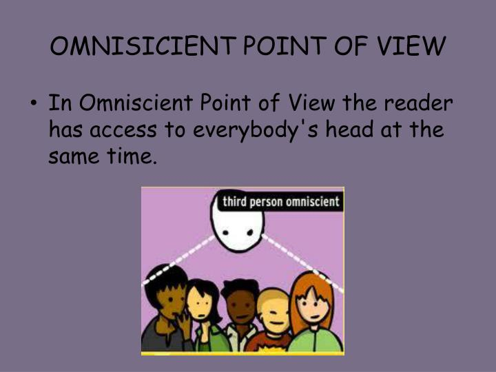 OMNISICIENT POINT OF VIEW