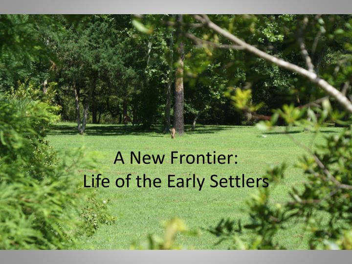 A new frontier life of the early settlers