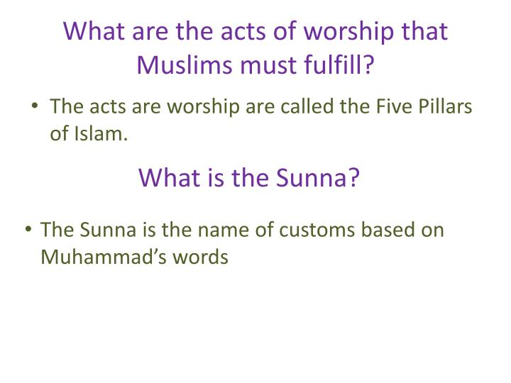 What are the acts of worship that muslims must fulfill
