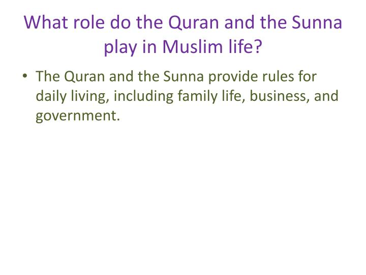 What role do the Quran and the