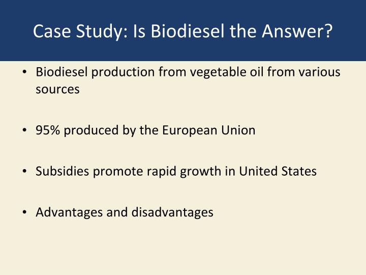 Case Study: Is Biodiesel the Answer?
