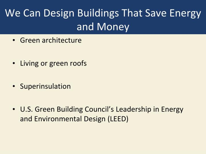 We Can Design Buildings That Save Energy and Money