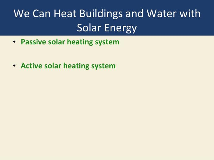 We Can Heat Buildings and Water with Solar Energy