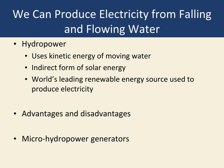 We Can Produce Electricity from Falling and Flowing Water