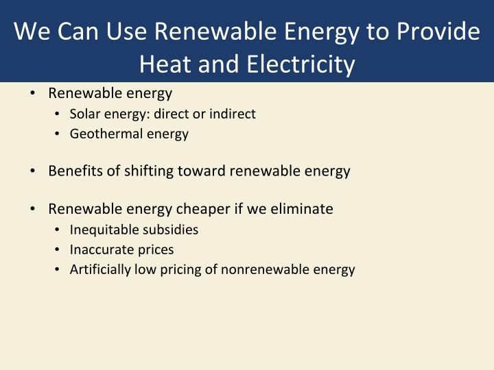 We Can Use Renewable Energy to Provide Heat and Electricity