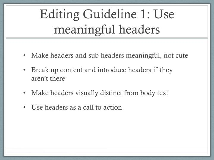 Editing Guideline 1: Use meaningful headers