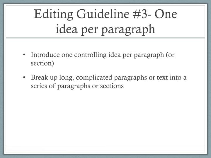 Editing Guideline #3- One idea per paragraph