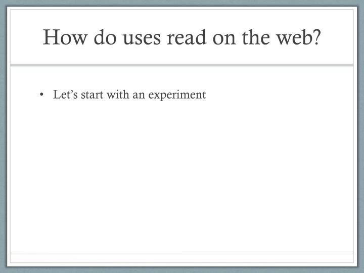 How do uses read on the web?