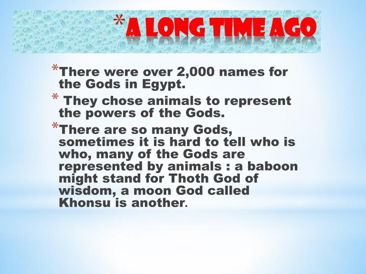 There were over 2,000 names for the Gods in Egypt.