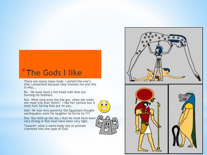 The Gods I like