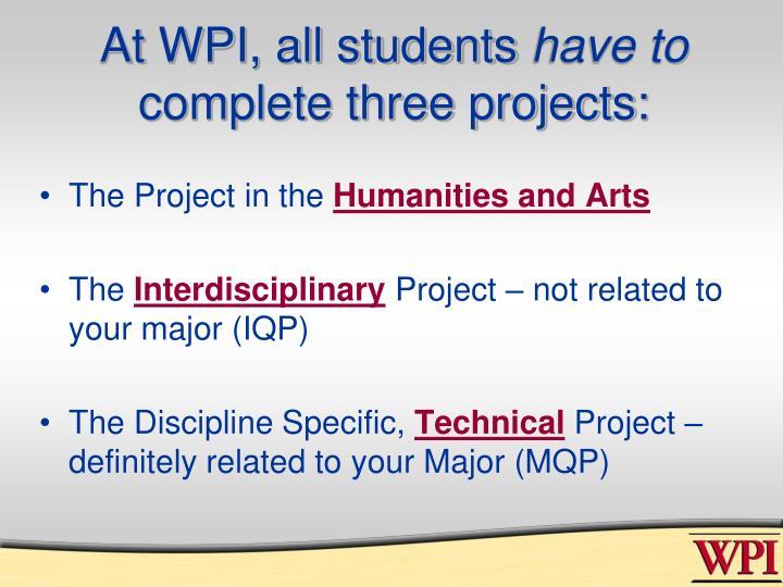At WPI, all students