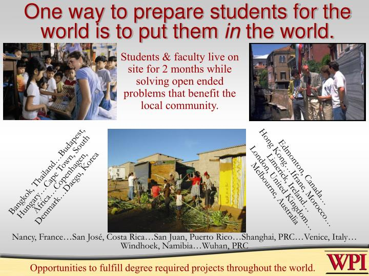 One way to prepare students for the world is to put them in the world