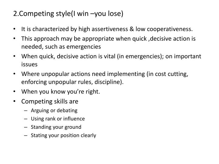 2.Competing style(I win –you lose)