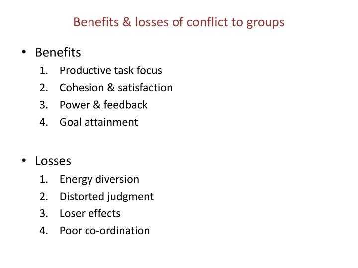 Benefits & losses of conflict to groups