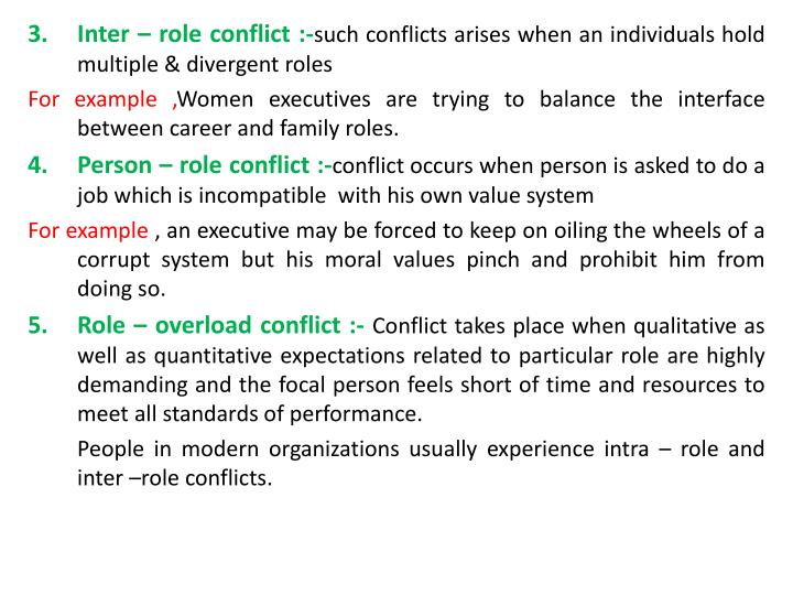 Inter – role conflict :-